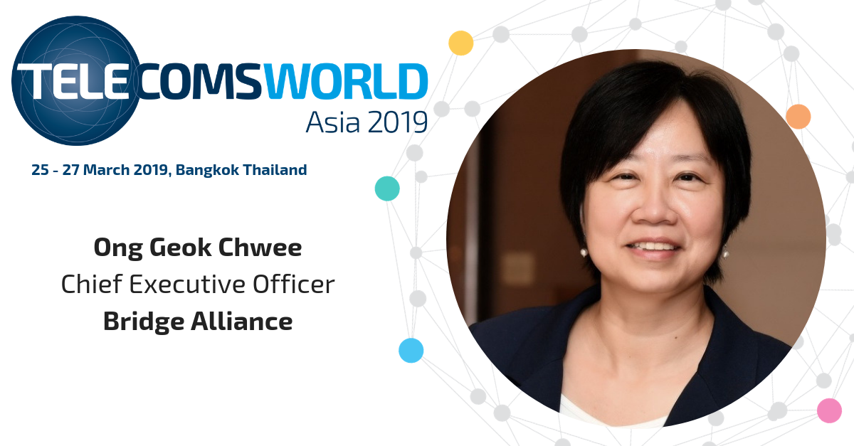 Ong Geok Chwee, CEO, Bridge Alliance, speaker at Telecoms World Asia 2019.